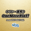 One More Pint! ワンモアパイント!