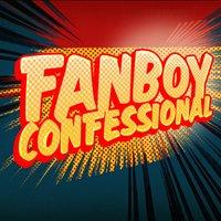 Fanboy Confessional | Social Profile