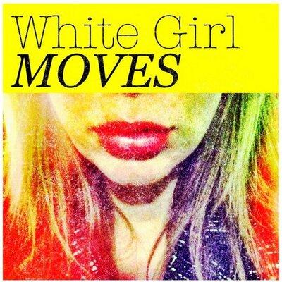 white girl moves | Social Profile