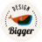 @DesignBigger