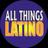 All Things Latino