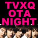 TVXQ_OTA_NIGHT❤