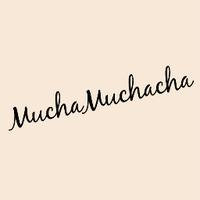 Mucha Muchacha | Social Profile