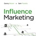 Influence Marketing: The Book