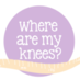 Where Are My Knees?'s Twitter Profile Picture