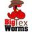 @bigtexworms