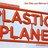 @PlasticPlanet