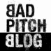 The Bad Pitch Blog
