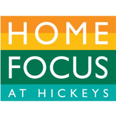 Home Focus @ Hickeys