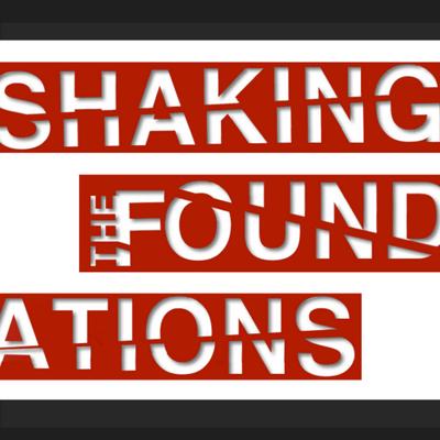 ShakingTheFoundation