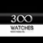 300Watches