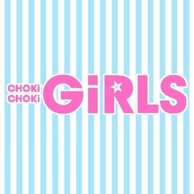 CHOKi CHOKi GiRLS