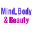 Mind Body And Beauty