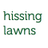 hissing lawns