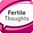 Fertile Thoughts