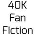 40K Fan Fiction