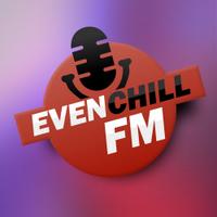 EvenChillFM