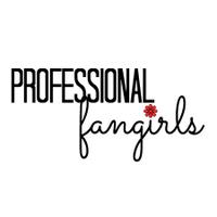 ProfessionalFangirls | Social Profile