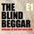 THE BLIND BEGGAR E1