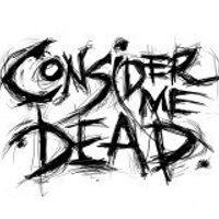 Consider Me Dead | Social Profile