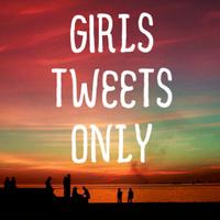 GirlsTweetsOnIy