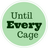 @untileverycage