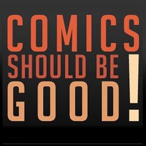 ComicsShouldBeGood Social Profile