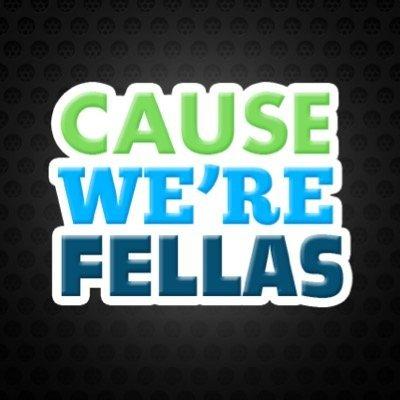 Cause We're Fellas | Social Profile