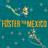FosterTheMexico profile