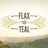 Flax & Teal