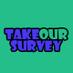 @TakeOurSurvey