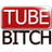 Tube Bitch