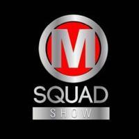 M Squad Show | Social Profile