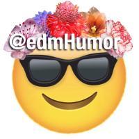 @edmHumor