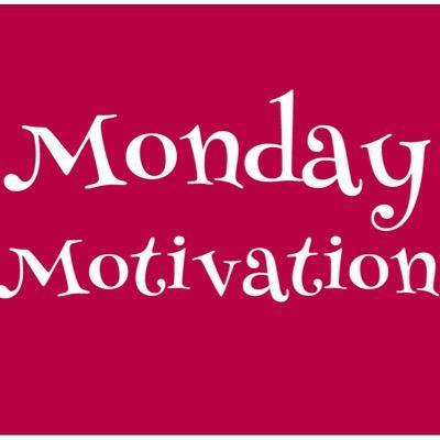 #MondayMotivation