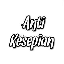 #AntiKesepian
