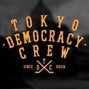 TOKYO DEMOCRACY CREW