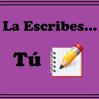 La Escribes Tú