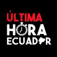 ÚLTIMA HORA ECUADOR   Social Profile