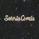 Señorita Cometa (@senorita_cometa) Twitter