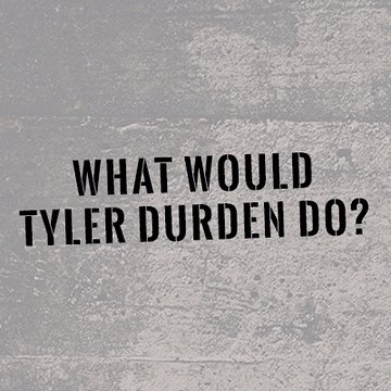 Tyler Durden | Social Profile