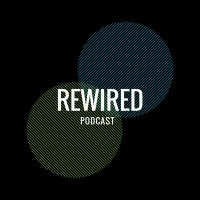 RewiredPodcast