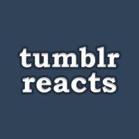 TumbIrReacts