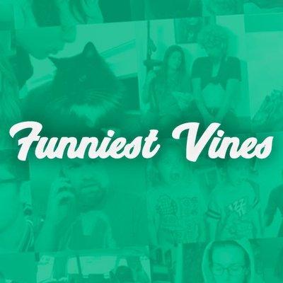 Funniest Vines