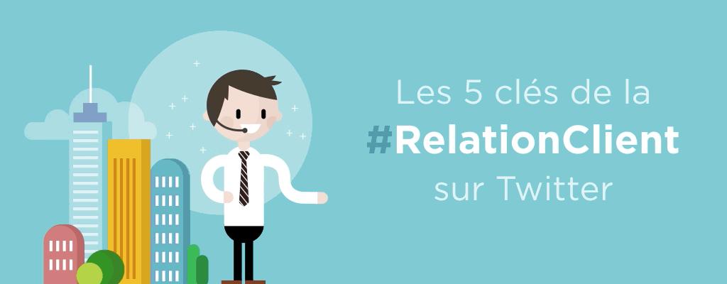 RT @TwitterAdsFR Découvrez les 5 clés de la #RelationClient sur Twitter