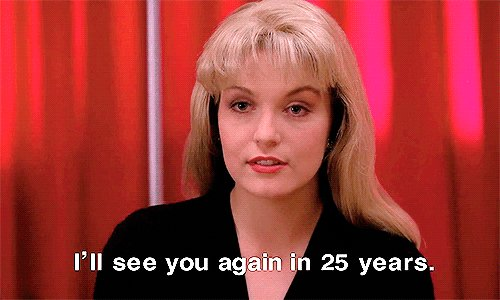 I ll see you again in 25 years. - Laura Palmer | Happy Birthday Sheryl Lee