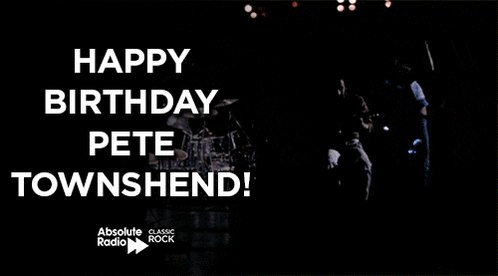Happy birthday to Pete Townshend! You better you bet we\re playing loud!