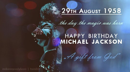 August 29,1958 The day the magic was born. Happy Birthday Michael Jackson ! I love you! 💗💗💗