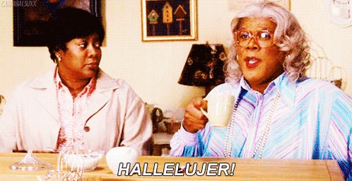 Happy Birthday Time for a Madea marathon.