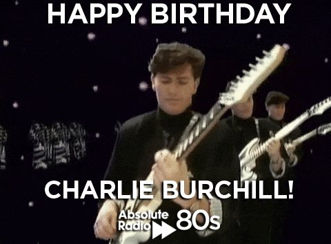 Happy Birthday Charlie Burchill of Alive & Kicking!